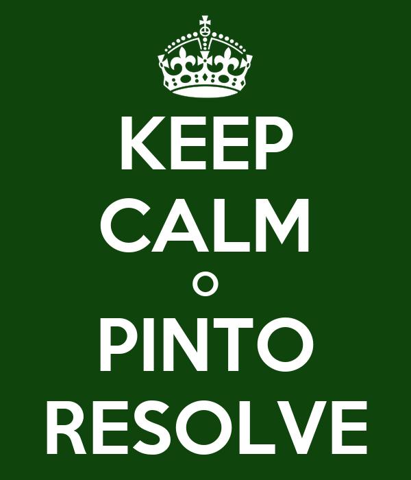 KEEP CALM O PINTO RESOLVE