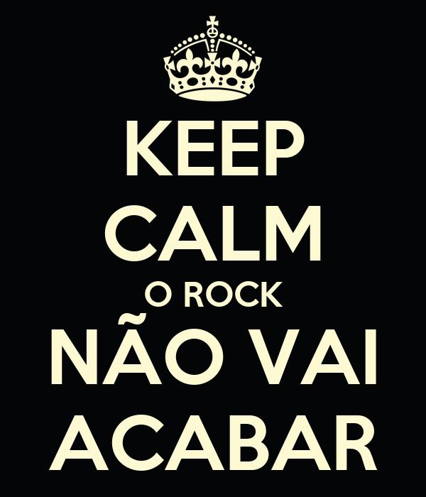 KEEP CALM O ROCK NÃO VAI ACABAR