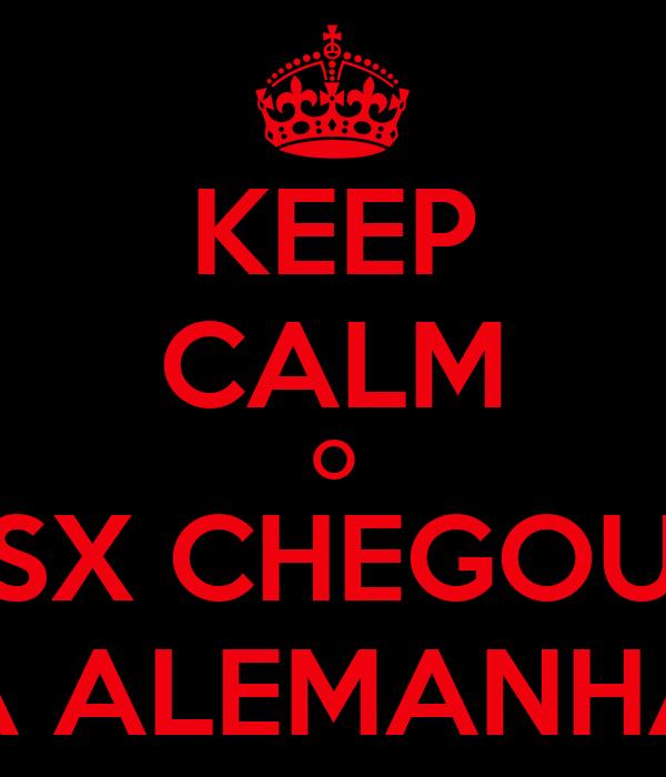 KEEP CALM O SX CHEGOU À ALEMANHA