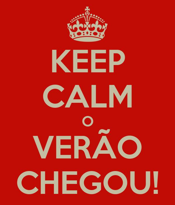 KEEP CALM O VERÃO CHEGOU!