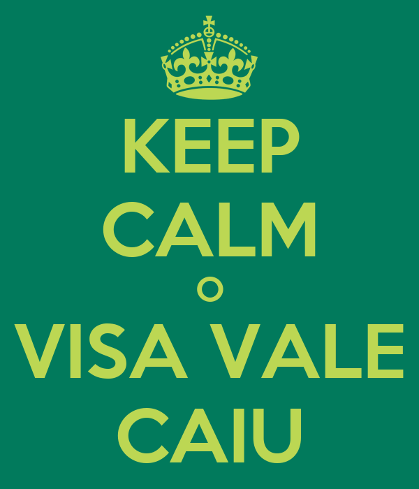 KEEP CALM O VISA VALE CAIU