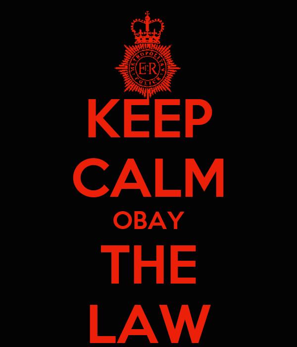 KEEP CALM OBAY THE LAW