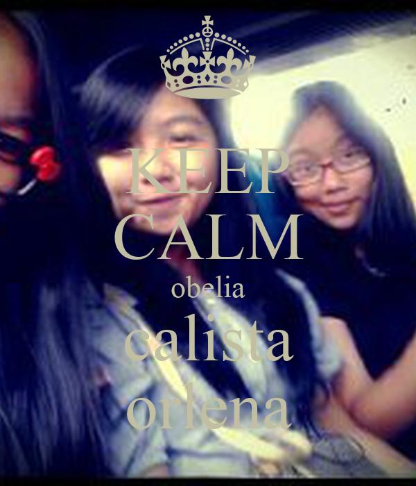 KEEP CALM obelia calista orlena