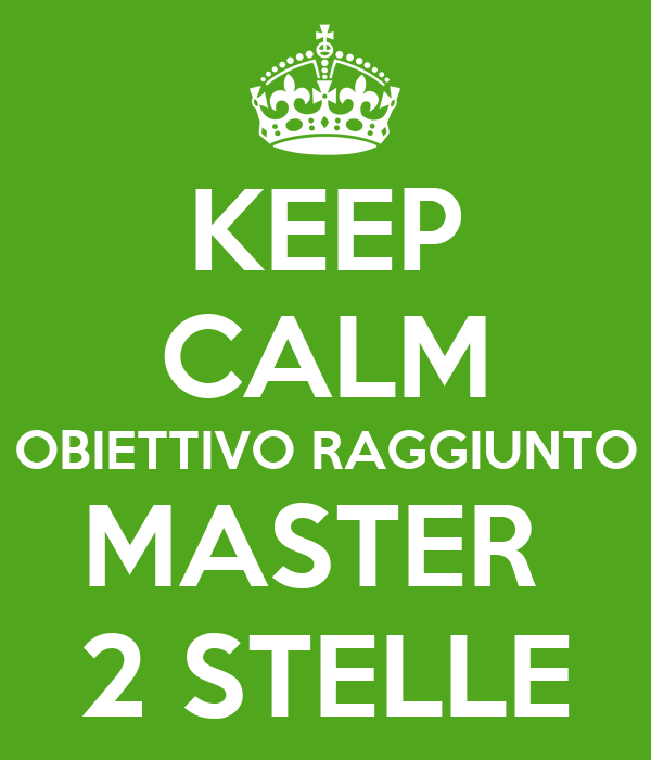 KEEP CALM OBIETTIVO RAGGIUNTO MASTER  2 STELLE