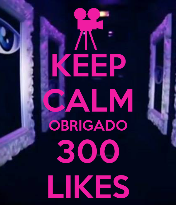 KEEP CALM OBRIGADO 300 LIKES