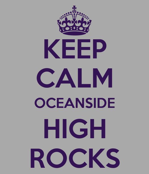 KEEP CALM OCEANSIDE HIGH ROCKS