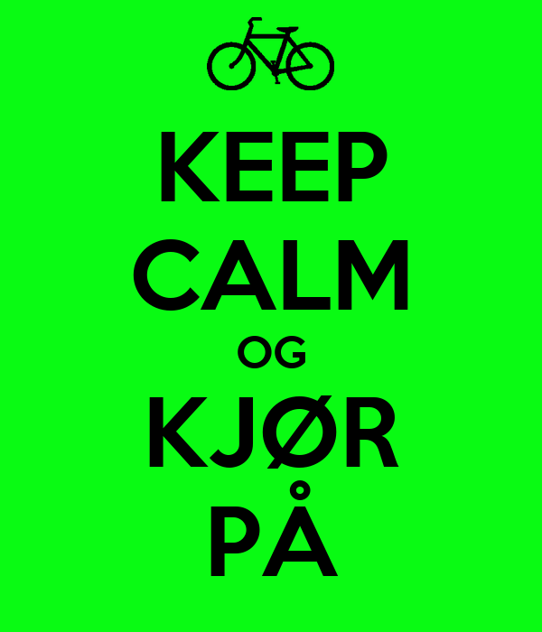 KEEP CALM OG KJØR PÅ