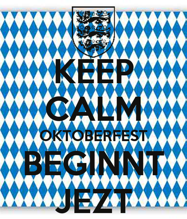 KEEP CALM OKTOBERFEST BEGINNT JEZT
