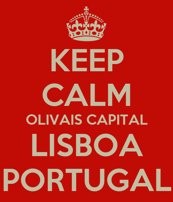 KEEP CALM OLIVAIS CAPITAL LISBOA PORTUGAL