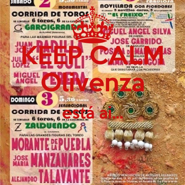 KEEP CALM Olivenza está ai...