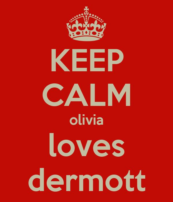 KEEP CALM olivia loves dermott