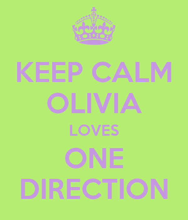 KEEP CALM OLIVIA LOVES ONE DIRECTION
