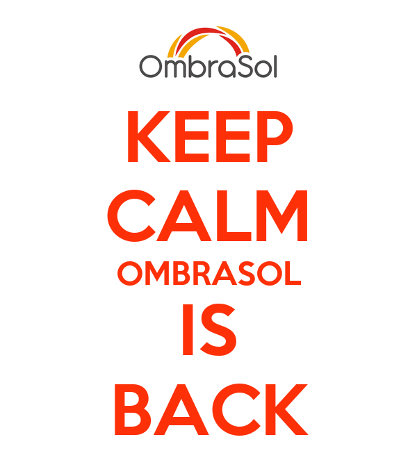 KEEP CALM OMBRASOL IS BACK
