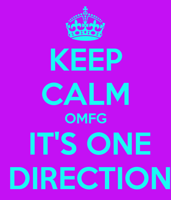 KEEP CALM OMFG  IT'S ONE  DIRECTION