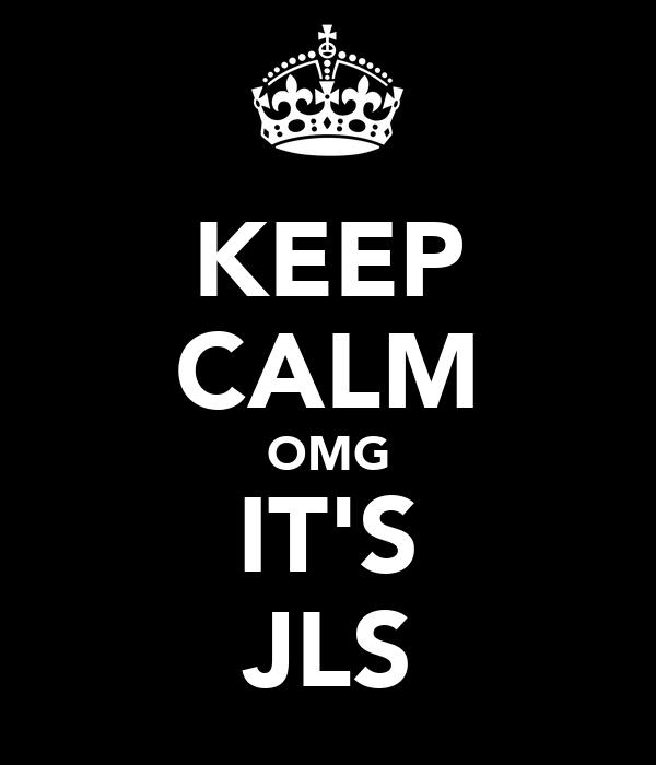 KEEP CALM OMG IT'S JLS
