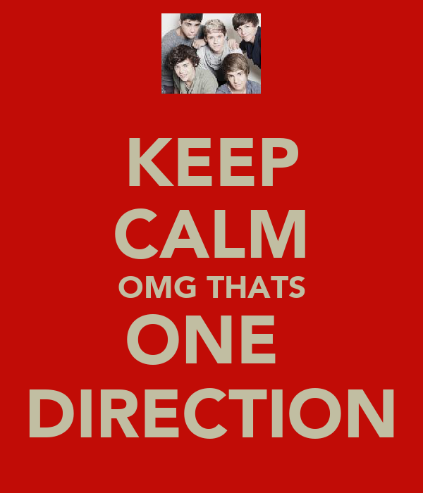 KEEP CALM OMG THATS ONE  DIRECTION