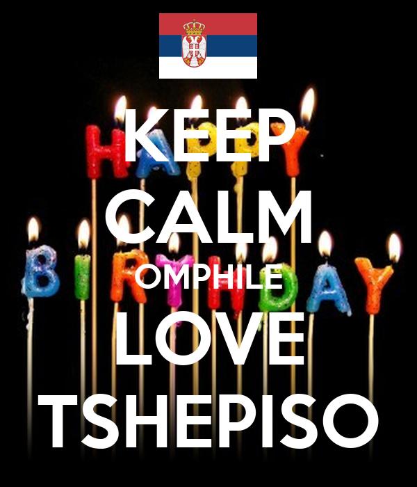 KEEP CALM OMPHILE  LOVE  TSHEPISO