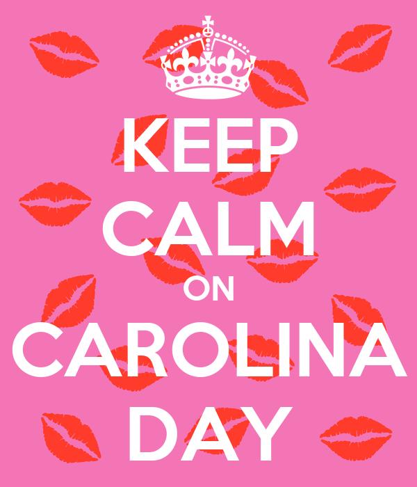 KEEP CALM ON CAROLINA DAY