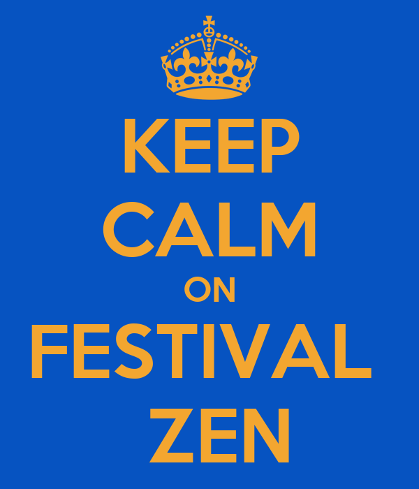 KEEP CALM ON FESTIVAL   ZEN
