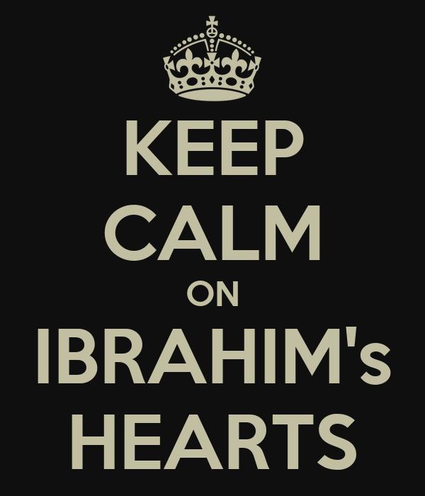 KEEP CALM ON IBRAHIM's HEARTS