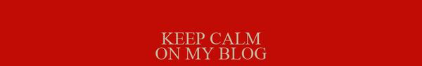 KEEP CALM ON MY BLOG