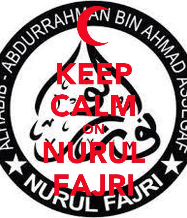 KEEP CALM ON NURUL FAJRI