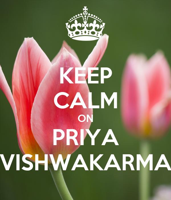 KEEP CALM ON PRIYA VISHWAKARMA