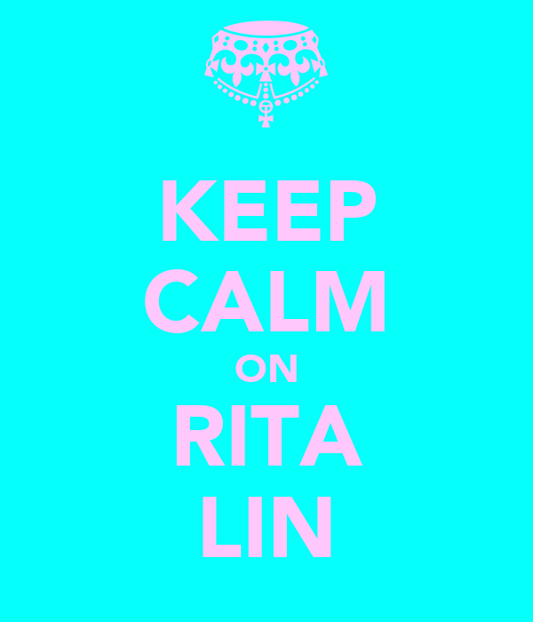 KEEP CALM ON RITA LIN