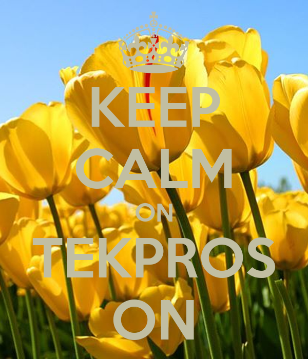 KEEP CALM ON TEKPROS ON