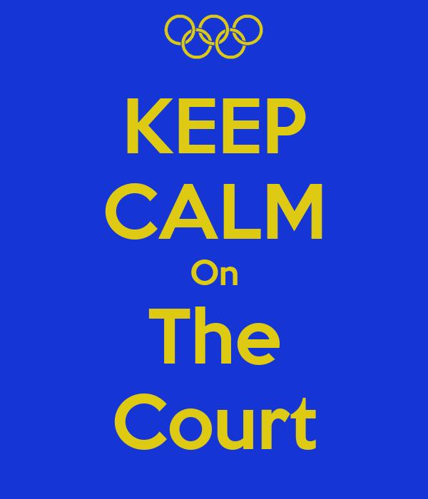 KEEP CALM On The Court