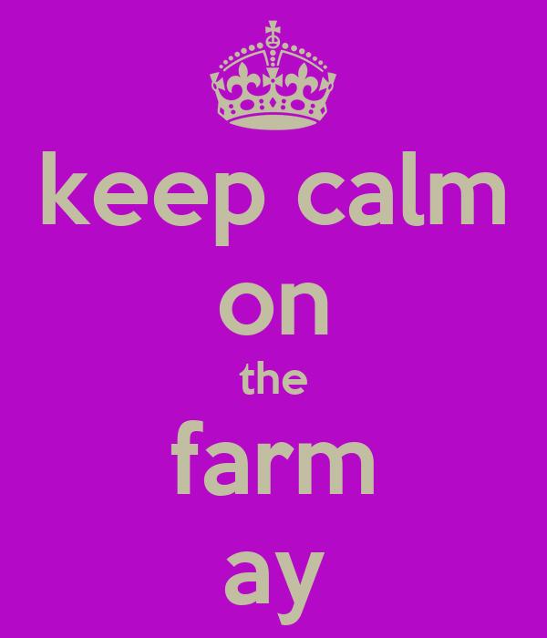keep calm on the farm ay