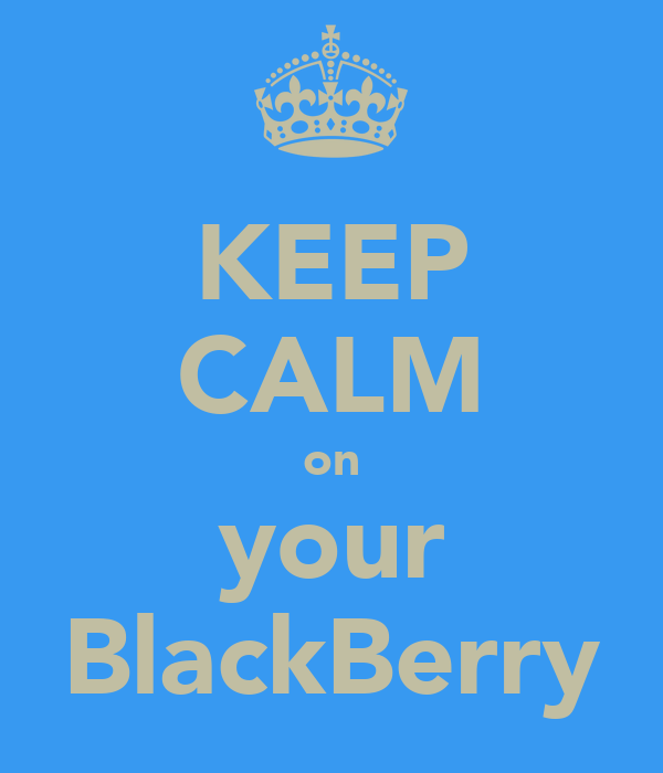 KEEP CALM on your BlackBerry