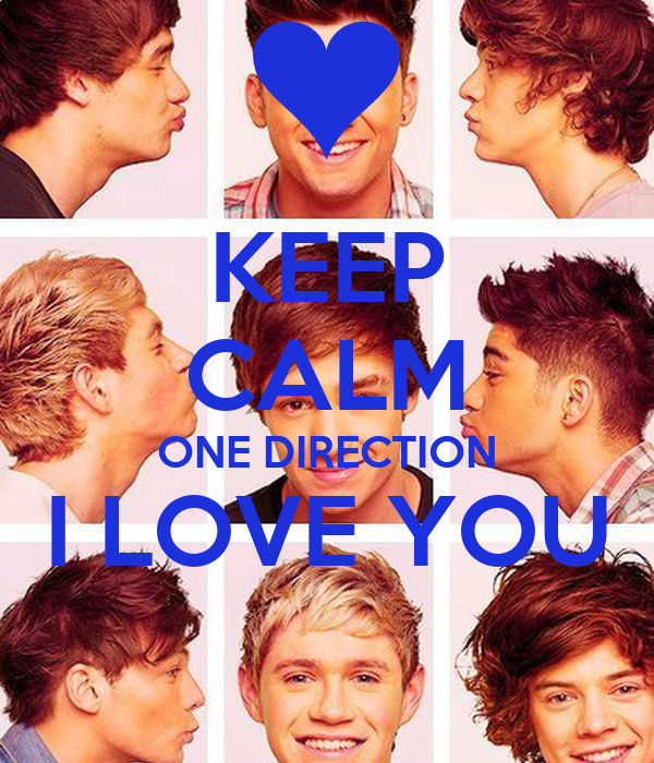 KEEP CALM ONE DIRECTION I LOVE YOU