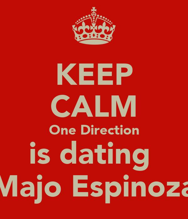 KEEP CALM One Direction is dating  Majo Espinoza
