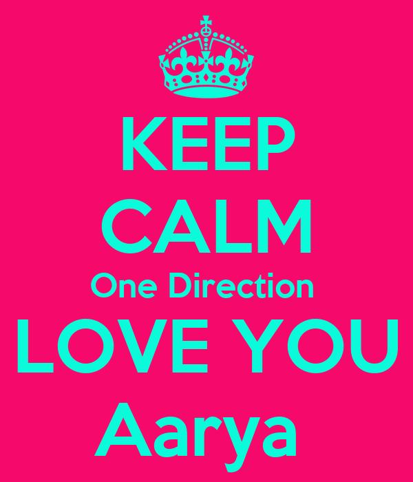 KEEP CALM One Direction    LOVE YOU   Aarya