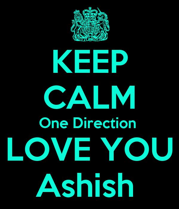 KEEP CALM One Direction    LOVE YOU   Ashish