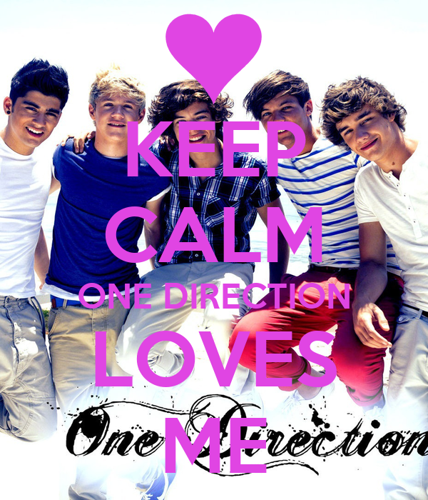 KEEP CALM ONE DIRECTION LOVES ME