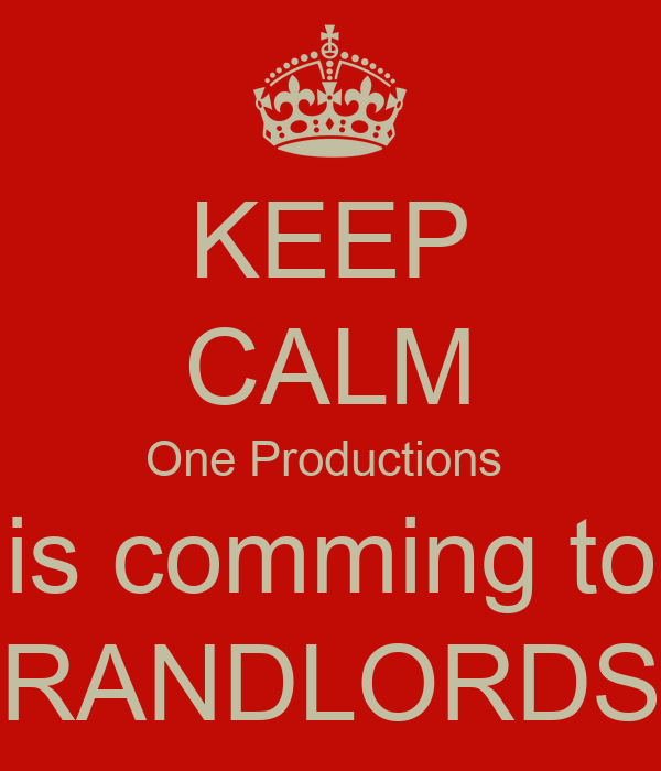 KEEP CALM One Productions  is comming to RANDLORDS