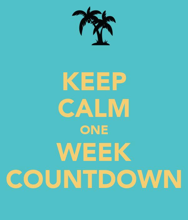 KEEP CALM ONE WEEK COUNTDOWN