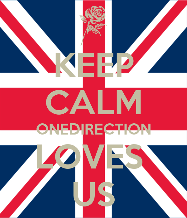 KEEP CALM ONEDIRECTION LOVES  US