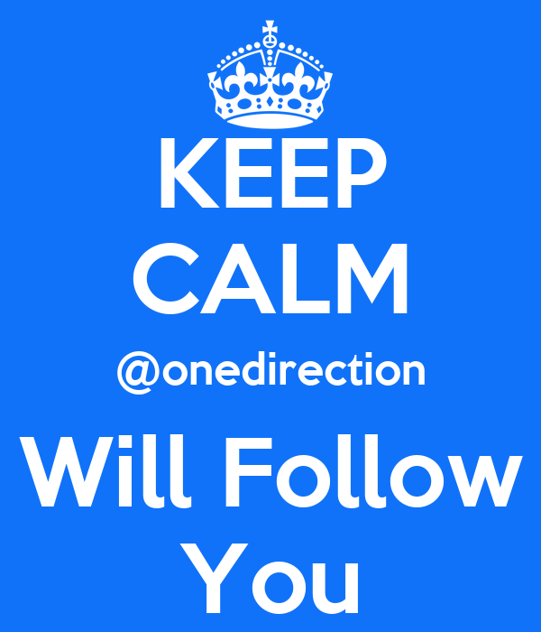 KEEP CALM @onedirection Will Follow You