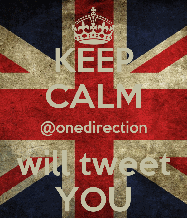 KEEP CALM @onedirection will tweet YOU