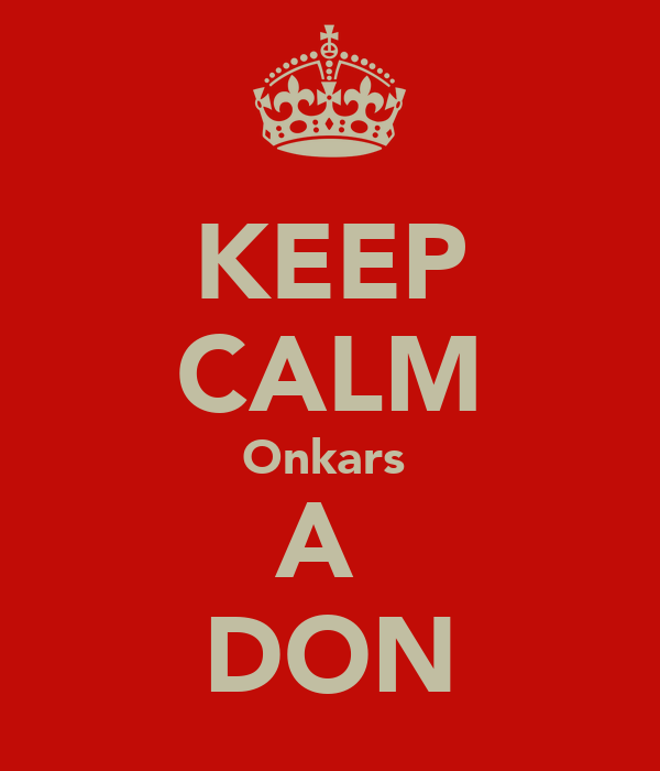KEEP CALM Onkars  A  DON