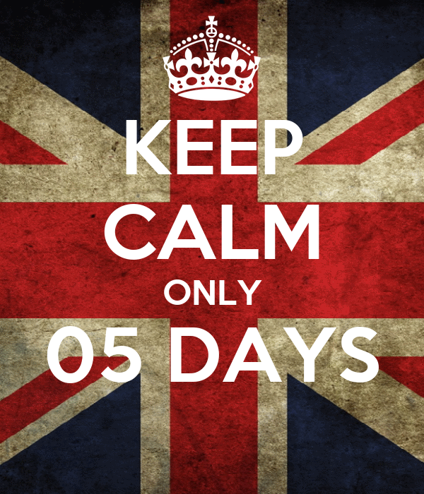 KEEP CALM ONLY 05 DAYS