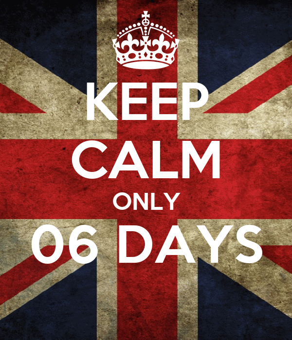 KEEP CALM ONLY 06 DAYS