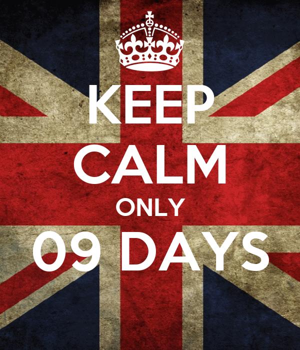 KEEP CALM ONLY 09 DAYS