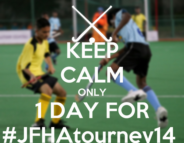 KEEP CALM ONLY 1 DAY FOR #JFHAtourney14