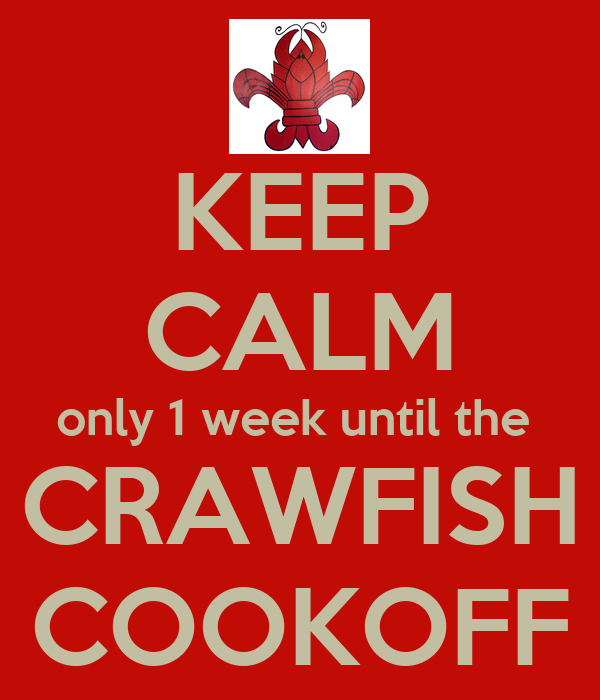 KEEP CALM only 1 week until the  CRAWFISH COOKOFF