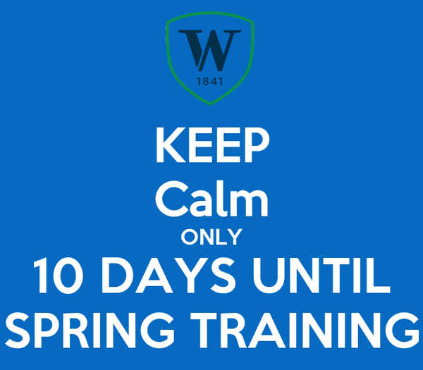 KEEP Calm ONLY 10 DAYS UNTIL SPRING TRAINING