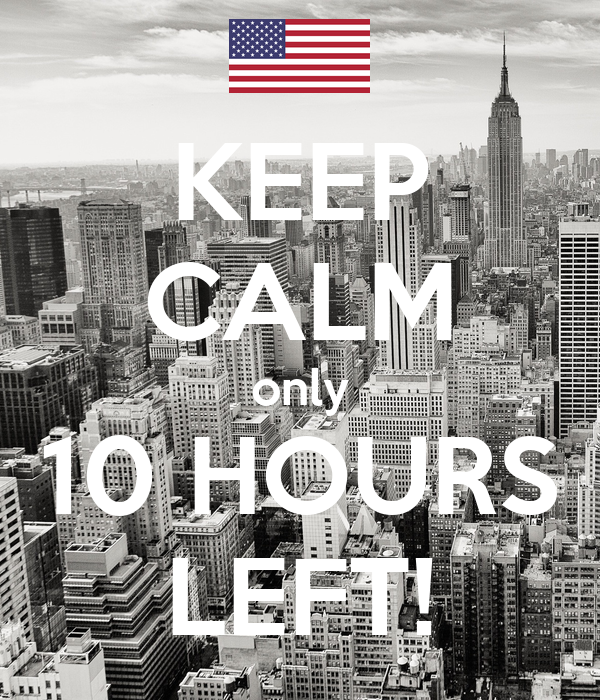 KEEP CALM only 10 HOURS LEFT!